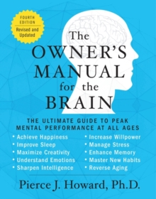 The Owner's Manual for the Brain : The Ultimate Guide to Peak Mental Performance at All Ages, Paperback / softback Book