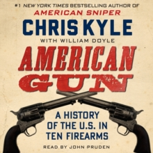 American Gun : A History of the U.S. in Ten Firearms, eAudiobook MP3 eaudioBook