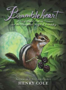 Brambleheart : A Story About Finding Treasure and the Unexpected Magic of Friendship, Paperback / softback Book
