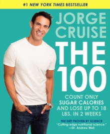 The 100 : Count ONLY Sugar Calories and Lose Up to 18 Lbs. in 2 Weeks, Paperback / softback Book