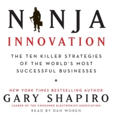 Ninja Innovation : The Ten Killer Strategies of the World's Most Successful Businesses, eAudiobook MP3 eaudioBook