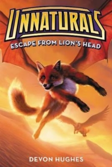 Unnaturals #2: Escape from Lion's Head, Paperback / softback Book