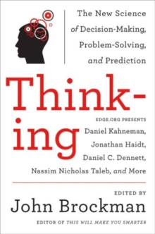 Thinking : The New Science of Decision-Making, Problem-Solving, and Prediction, Paperback / softback Book