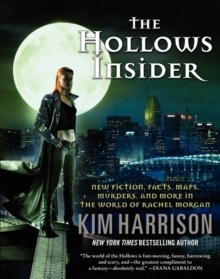 The Hollows Insider : New Fiction, Facts, Maps, Murders, and More in the World of Rachel Morgan, Paperback / softback Book