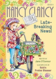 Fancy Nancy: Nancy Clancy, Late-Breaking News!, Paperback / softback Book