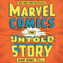 Marvel Comics : The Untold Story, eAudiobook MP3 eaudioBook