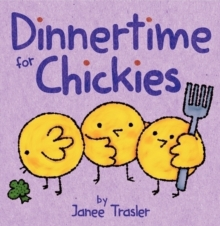 Dinnertime for Chickies, Board book Book