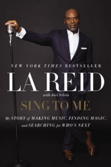 Sing to Me : My Story of Making Music, Finding Magic, and Searching for Who's Next, Paperback Book