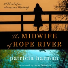 The Midwife of Hope River : A Novel of an American Midwife, eAudiobook MP3 eaudioBook