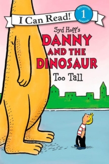 Danny and the Dinosaur: Too Tall, Paperback / softback Book