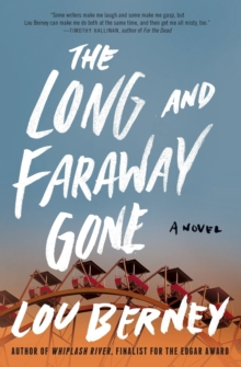 The Long and Faraway Gone : A Novel, Paperback / softback Book