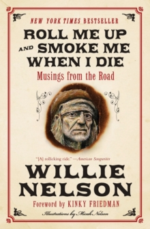 Roll Me Up and Smoke Me When I Die : Musings from the Road, Paperback / softback Book