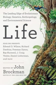 Life : The Leading Edge of Evolutionary Biology, Genetics, Anthropology, and Environmental Science, Paperback / softback Book
