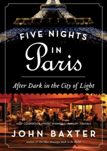 Five Nights in Paris : After Dark in the City of Light, Paperback Book