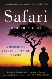 Safari : A Memoir of a Worldwide Travel Pioneer, Paperback Book