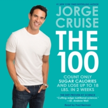 The 100 : Count ONLY Sugar Calories and Lose Up to 18 Lbs. in 2 Weeks, eAudiobook MP3 eaudioBook