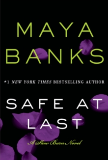 Safe at Last : A Slow Burn Novel, Paperback Book