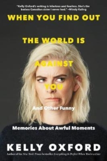 When You Find Out the World Is Against You : And Other Funny Memories About Awful Moments, Paperback Book