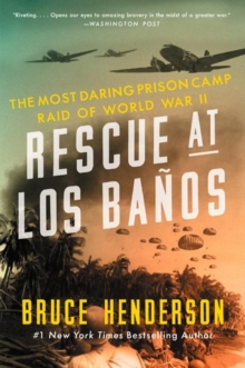 Rescue at Los Banos : The Most Daring Prison Camp Raid of World War II, Paperback Book