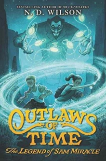 Outlaws of Time: The Legend of Sam Miracle, Paperback Book