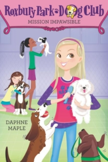 Roxbury Park Dog Club #1: Mission Impawsible, Paperback Book