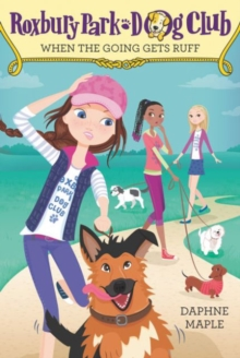 Roxbury Park Dog Club #2: When the Going Gets Ruff, Paperback Book