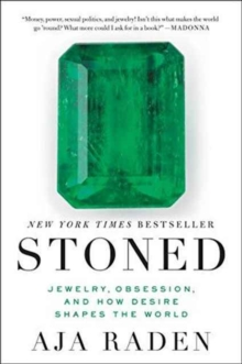 Stoned : Jewelry, Obsession, and How Desire Shapes the World, Paperback Book