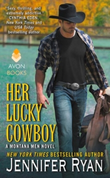 Her Lucky Cowboy : A Montana Men Novel, Paperback Book