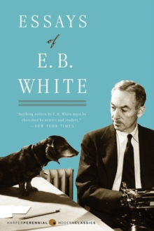 Essays of E. B. White, EPUB eBook