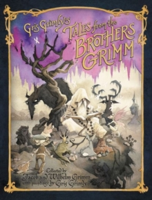 Gris Grimly's Tales from the Brothers Grimm, Hardback Book