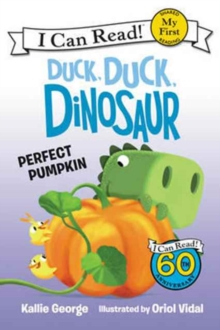 Duck, Duck, Dinosaur: Perfect Pumpkin, Paperback Book