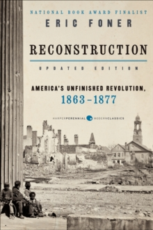 Reconstruction Updated Edition : America's Unfinished Revolution, 1863-1877, Paperback / softback Book