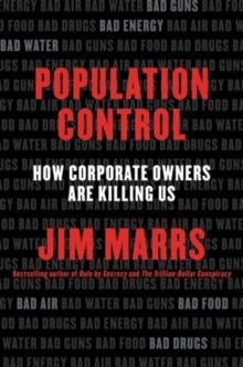 Population Control : How Corporate Owners Are Killing Us, Paperback / softback Book