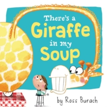 There's a Giraffe in My Soup, Hardback Book