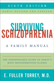 Surviving Schizophrenia, 6th Edition : A Family Manual, EPUB eBook