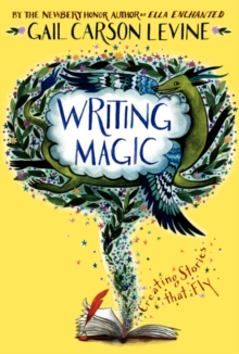 Writing Magic : Creating Stories that Fly, Paperback / softback Book