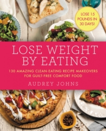 Lose Weight by Eating, Paperback / softback Book