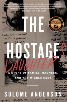 The Hostage's Daughter : A Story of Family, Madness, and the Middle East, Paperback Book