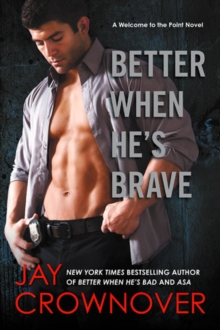 Better When He's Brave : A Welcome to the Point Novel, Paperback Book