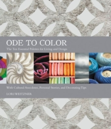 Ode to Color : The Ten Essential Palettes for Living and Design, Hardback Book