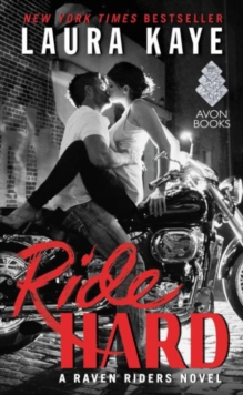 Ride Hard : A Raven Riders Novel, Paperback Book