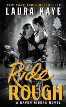 Ride Rough : A Raven Riders Novel, Paperback Book
