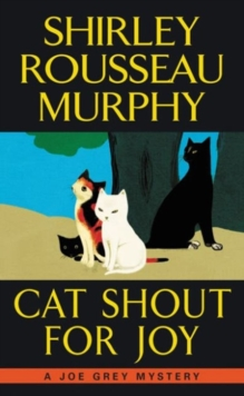 Cat Shout for Joy : A Joe Grey Mystery, Paperback Book