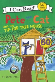 Pete the Cat and the Tip-Top Tree House, Paperback Book