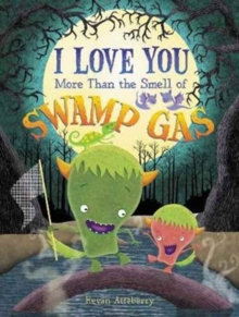 I Love You More Than the Smell of Swamp Gas, Hardback Book