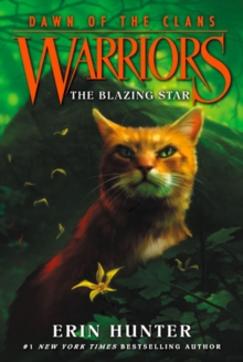 Warriors: Dawn of the Clans #4: The Blazing Star, Paperback / softback Book