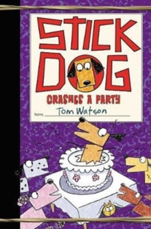 Stick Dog Crashes a Party, Hardback Book