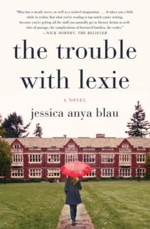 The Trouble with Lexie : A Novel, Paperback Book