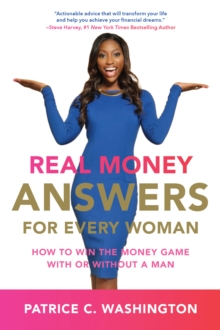 Real Money Answers for Every Woman : How to Win the Money Game With or Without A Man, EPUB eBook
