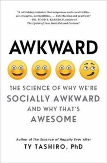 Awkward : The Science of Why We're Socially Awkward and Why That's Awesome, Paperback / softback Book